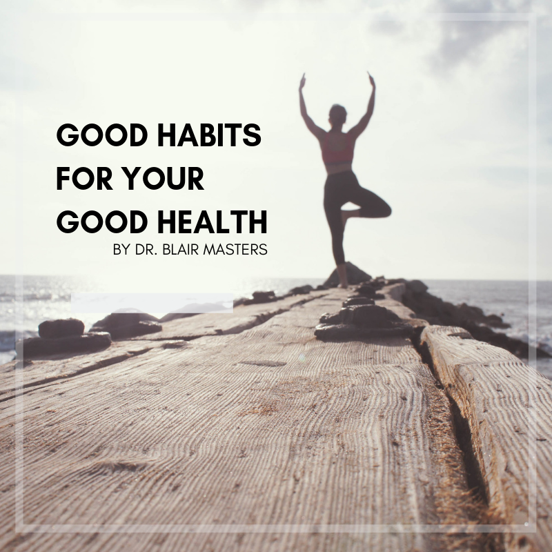 Good Habits for your Good Health